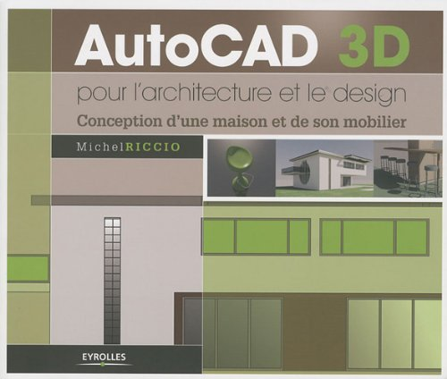 Autocad 3d pour l 39 architecture et le design conception d for Architecture et son