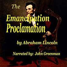 The Emancipation Proclamation  by Abraham Lincoln Narrated by John Greenman