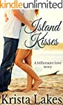 Island Kisses: A Billionaire Love Sto...