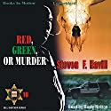 Red, Green, or Murder: A Sheriff Bill Gastner Mystery #10 Audiobook by Steven F. Havill Narrated by Rusty Nelson