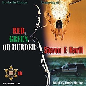 Red, Green, or Murder: A Sheriff Bill Gastner Mystery #10 | [Steven F. Havill]