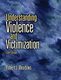 Understanding Violence and Victimization (5th Edition)