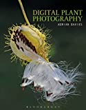 Digital Plant Photography: For beginners to professionals