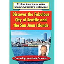 Explore America by Water: Discover the Fabulous City of Seattle and the San Juan Islands