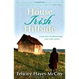The House on an Irish Hillside: When You Know Where You've Come from, You Can See Where You're Goingby Felicity Hayes-Mccoy