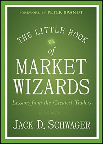 The Little Book of Market Wizards: Lessons from the Greatest Traders (Market Wizards By Jack Schwager compare prices)
