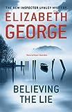 Believing the Lie: An Inspector Lynley Novel: 14 (English Edition)