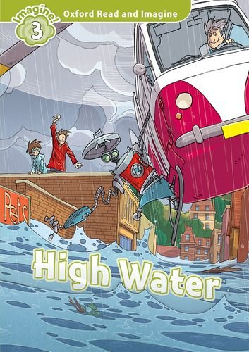 Oxford Read and Imagine: Level 3: High Water