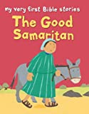 My Very First:The Good Samaritan (My Very First Bible Stories)