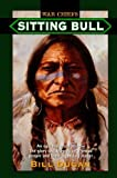 img - for Sitting Bull: An Epic Historical novel- the Glory and Tragedy of a Proud People and their Legendary Leader (War Chiefs) book / textbook / text book