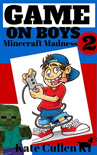 Free Kindle Book : Game on Boys 2: Minecraft Madness: A hilarious action adventure for children 9-12 with cartoons. (Game on Boys Series)