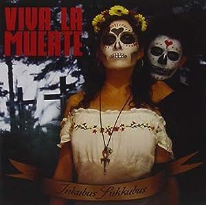 Inkubus Sukkubus - Viva La Muerte by Inkubus Sukkubus - Amazon.com