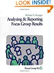 Analyzing and Reporting Focus Group R...