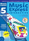 Music Express Interactive - 5: Single-user License: Ages 9-10 (0713685883) by Hanke, Maureen