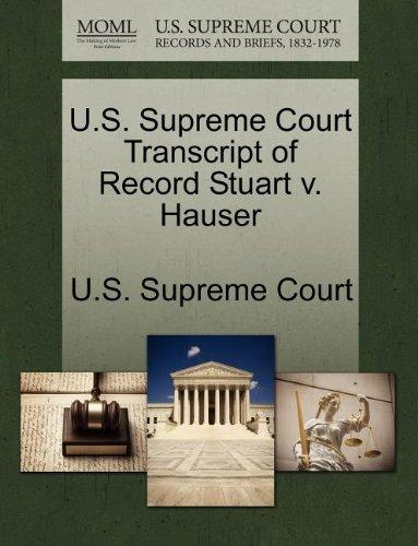U.S. Supreme Court Transcript of Record Stuart v. Hauser