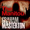 The Manitou (       UNABRIDGED) by Graham Masterton Narrated by Robert Slade