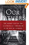 Our Fathers: The Secret Life of the C...