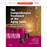 The Comprehensive Treatment of the Aging Spine: Minimally Invasive and Advanced Techniques - Expert Consult