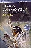 L'évasion de la goélette et autres histoires de mer