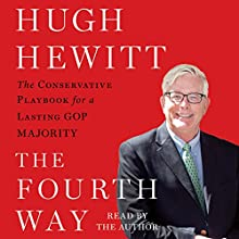 The Fourth Way: The Conservative Playbook for the New, Unified GOP Government Audiobook by Hugh Hewitt Narrated by Hugh Hewitt