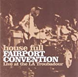 Fairport Convention House Full: Live at the LA Troubadour