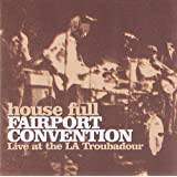 House Full: Live at the LA Troubadourby Fairport Convention