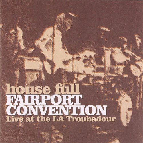 Fairport Convention - LIVE AT THE LA  TROUBADOUR - Zortam Music
