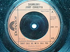 "Sugar Loaf Don't Call Us We'll Call You 7"" Polydor 2001584 EX 1974"