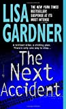 The Next Accident (0553578693) by Lisa Gardner