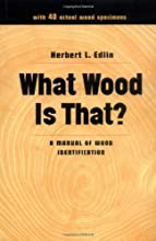 What Wood Is That?: A Manual of Wood Identification