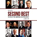 Second Best: The Rise of the American Vice Presidency (       UNABRIDGED) by James E. Hite Narrated by Mark Whitten