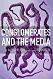 Conglomerates and the Media (1565844726) by Barnouw, Erik