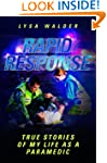 Rapid Response: True Stories of My Li...