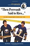 Then Perreault Said to Rico