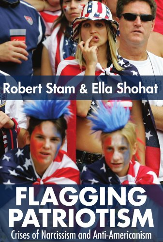 Flagging Patriotism: Crises of Narcissism and Anti-Americanism