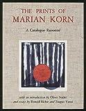 The Prints of Marian Korn: A Catalogue Raisonne (0834802236) by Korn, Marian
