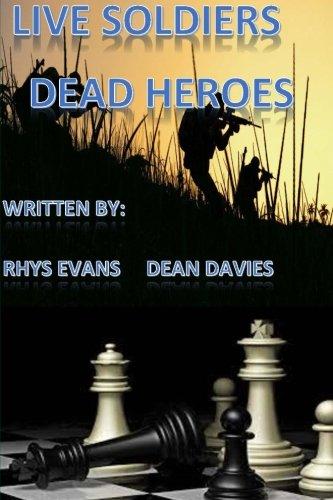 Book: Live soldiers! Dead heroes! by Rhys Ryan Evans