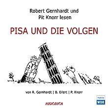 PISA und die Volgen Hörspiel von Robert Gernhardt, Pit Knorr Gesprochen von: Robert Gernhardt, Pit Knorr