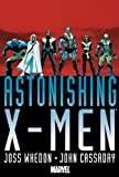 Cover of Astonishing X-Men By Joss Whedon & John Cassaday Omnibus HC by Joss Whedon 0785138013
