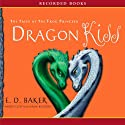 Dragon Kiss: The Tales of the Frog Princess (       UNABRIDGED) by E. D. Baker Narrated by Katherine Kellgren