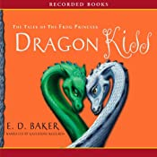Dragon Kiss: The Tales of the Frog Princess   E. D. Baker
