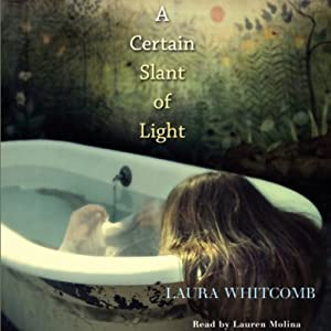 A Certain Slant of Light | [Laura Whitcomb]