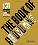 The Book of Broadway: The 150 Definitive Plays and Musicals