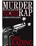 Murder Rap: The Untold Story of the Biggie Smalls and Tupac Shakur Murder Investigations