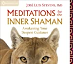 Meditations for the Inner Shaman: Awa...