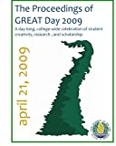 img - for The Proceedings of GREAT Day 2009: A day-long, college-wide celebration of student creativity, research, and scholarship book / textbook / text book