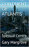 CONTINENT OF ATLANTIS: Spiritual Centre