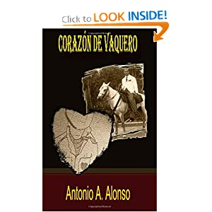 Corazon de Vaquero (Spanish Edition) Antonio A Alonso