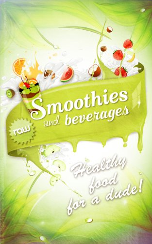 Raw Smoothies & Beverages - Healthy Food For A Dude! by Disko Galerie