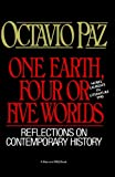 One Earth, Four or Five Worlds: Reflections on Contemporary History (0156687461) by Octavio Paz